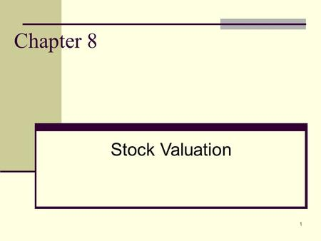 Chapter 8 Stock Valuation.