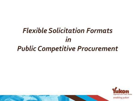 Flexible Solicitation Formats in Public Competitive Procurement.