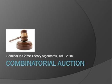 Seminar In Game Theory Algorithms, TAU, 2010. Agenda  Introduction  Computational Complexity  Incentive Compatible Mechanism  LP Relaxation & Walrasian.