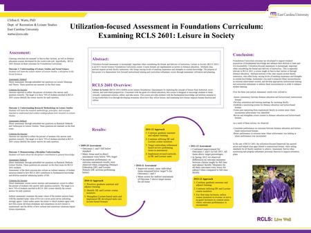 Utilization-focused Assessment in Foundations Curriculum: Examining RCLS 2601: Leisure in Society Clifton E. Watts, PhD Dept. of Recreation & Leisure Studies.