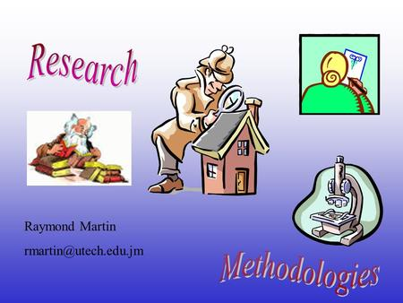 Raymond Martin Purpose The report documents the research process. It contains: