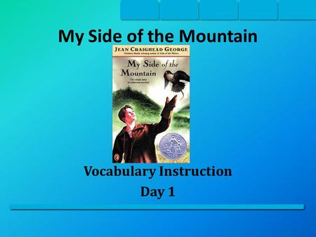 My Side of the Mountain Vocabulary Instruction Day 1.