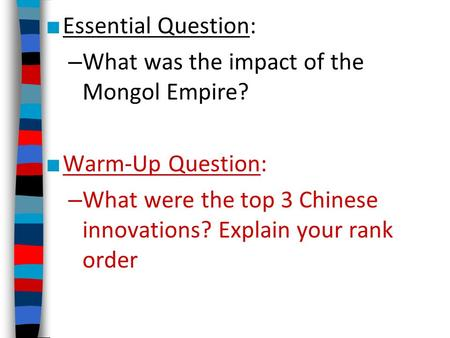 Essential Question: What was the impact of the Mongol Empire?
