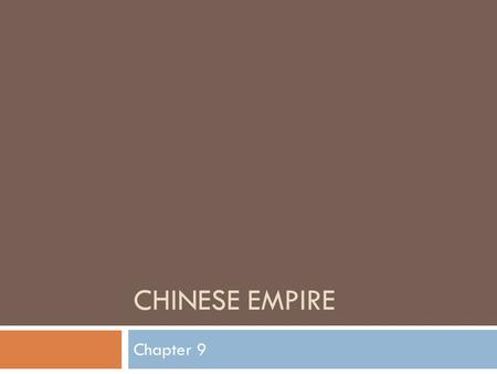 CHINESE EMPIRE Chapter 9. Thursday, February 26, 2015  Homework: Read section 1 (starting on page 274)  Do Now: Please take out your homework from yesterday.
