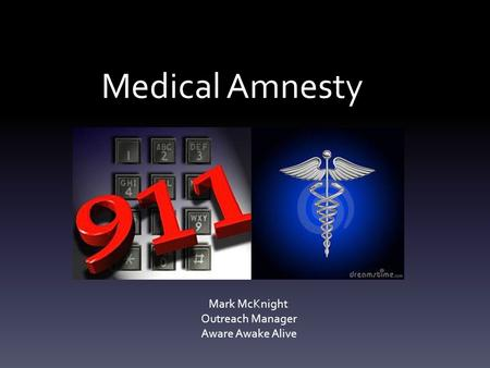 Medical Amnesty Mark McKnight Outreach Manager Aware Awake Alive.