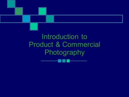 Introduction to Product & Commercial Photography.