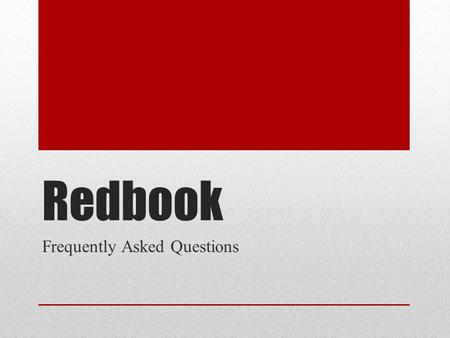 Redbook Frequently Asked Questions. Presenter Susan Barkley Division of District Support 502-564-3930 extension 4437.