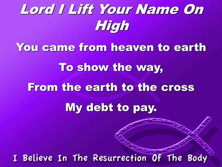 Lord I Lift Your Name On High
