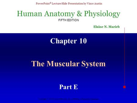 Chapter 10 The Muscular System Part E.