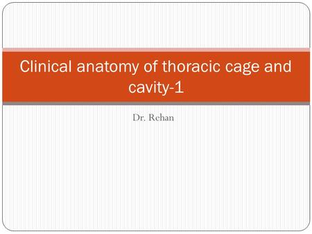 Clinical anatomy of thoracic cage and cavity-1