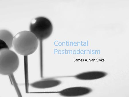 "Continental Postmodernism James A. Van Slyke. ""There is Nothing Outside the Text"" Memento –Leonard has lost his ability to make new memories –Uses tattoos."