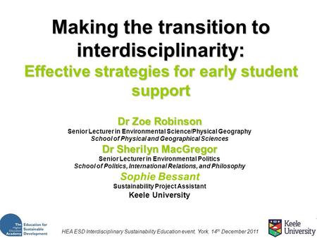 Making the transition to interdisciplinarity: Effective strategies for early student support Dr Zoe Robinson Senior Lecturer in Environmental Science/Physical.