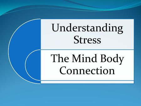 Understanding Stress The Mind Body Connection. Stress and Heart Disease When stress is left unmanaged, it can lead to psychological and physical problems.