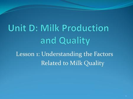 Lesson 1: Understanding the Factors Related to Milk Quality 1.