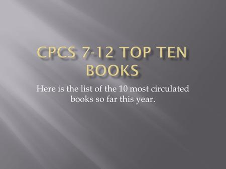 Here is the list of the 10 most circulated books so far this year.