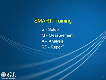 1 SMART Training S - Setup M - Measurement A - Analysis RT - ReporT.