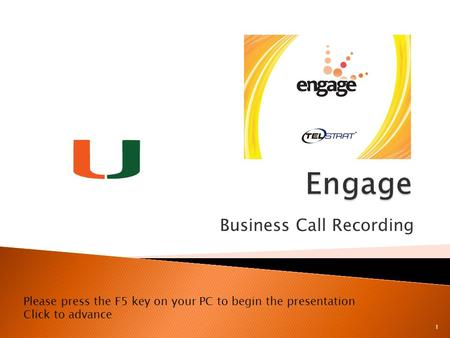 Business Call Recording 1 Please press the F5 key on your PC to begin the presentation Click to advance.