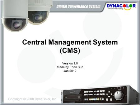 Central Management System (CMS) Version 1.0 Made by Eden Sun Jan 2010.