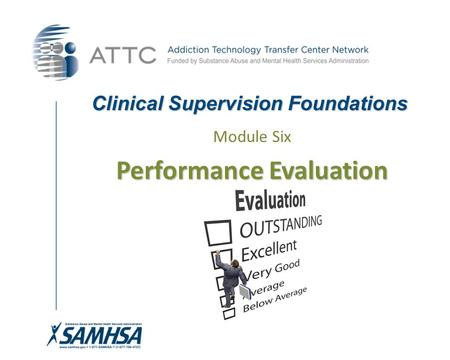 Clinical Supervision Foundations Module Six Performance Evaluation.