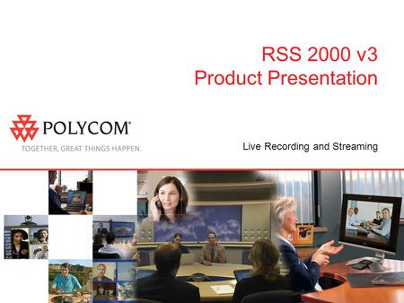 RSS 2000 v3 Product Presentation Live Recording and Streaming.