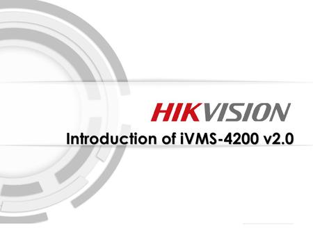 Introduction of iVMS-4200 v2.0