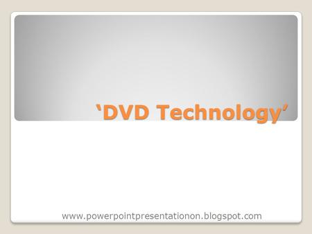'DVD Technology' www.powerpointpresentationon.blogspot.com.