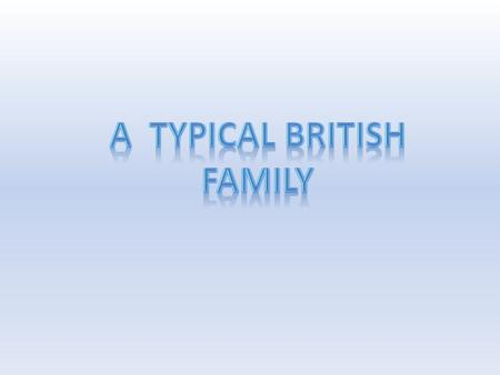 A typical BRITISH family
