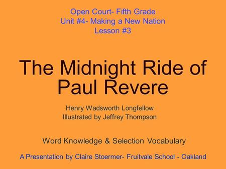 The Midnight Ride of Paul Revere Henry Wadsworth Longfellow Illustrated by Jeffrey Thompson Henry Wadsworth Longfellow Illustrated by Jeffrey Thompson.