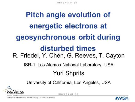 U N C L A S S I F I E D Operated by the Los Alamos National Security, LLC for the DOE/NNSA Pitch angle evolution of energetic electrons at geosynchronous.