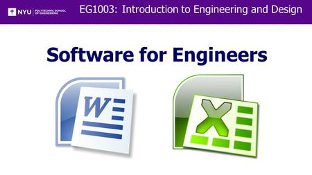 EG1003: Introduction to Engineering and Design Software for Engineers.