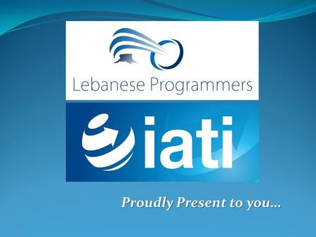 "Proudly Present to you…. What is TravelWeb ™: In collaboration between IATI™ and Lebanese Programmers ™ ""that we are launching the ""TravelWeb ™ "" system."