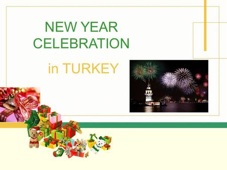 NEW YEAR CELEBRATION in TURKEY.
