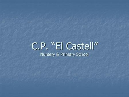 "C.P. ""El Castell"" Nursery & Primary School. Albalat dels Sorells and Valencia, are situated on the east coast of Spain by the Mediterranean sea. Albalat."