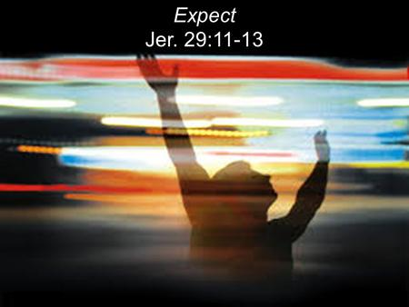Expect Jer. 29:11-13. WORSHIP (Old English) lit. To ascribe worth-ship to God. OT = To bow down. To adore in reverence and honor God. A response to an.