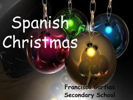 Spanish Christmas Francisco Garfias Secondary School.