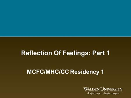 Reflection Of Feelings: Part 1 MCFC/MHC/CC Residency 1.