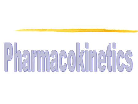 Pharmacokinetics (PK) ®The study of the disposition of a drug ®The disposition of a drug includes the processes of ADME -  Absorption  Distribution.