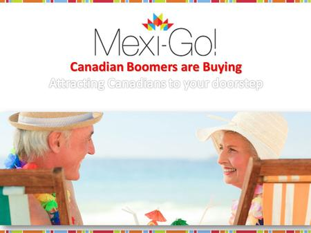 Understanding the Canadian Demographic Baby Boomer generation reached retirement age in 2013. (65 years old) 30% of Canadians are Boomers/Retirement.