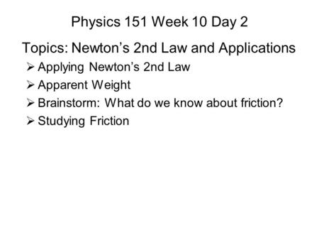 Topics: Newton's 2nd Law and Applications