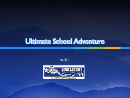 With. Specialists in Nature, Adventure & Cultural Trips to India Introduced over 20,000 students to the joys of the Himalayan Outdoors India's first ISO.