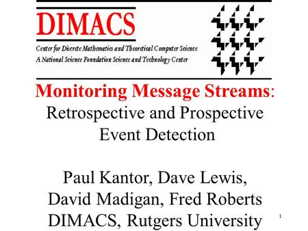 1 Monitoring Message Streams: Retrospective and Prospective Event