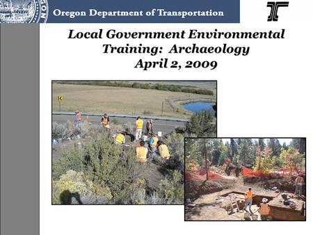 Local Government Environmental Training: Archaeology April 2, 2009.