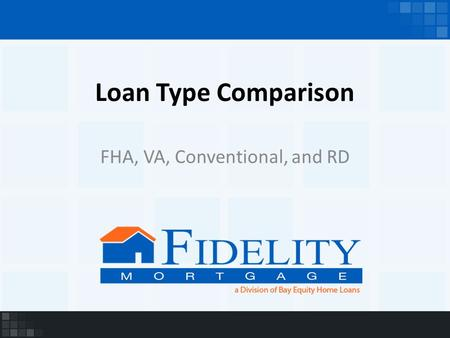 Loan Type Comparison FHA, VA, Conventional, and RD.