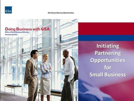 Initiating Partnering Opportunities for Small Business.