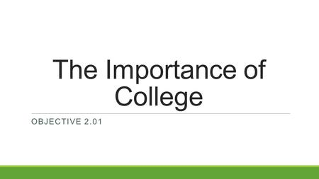 The Importance of College