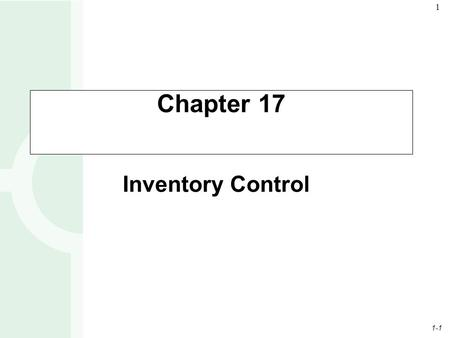 Chapter 17 Inventory Control 2.