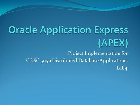 Project Implementation for COSC 5050 Distributed Database Applications Lab4.