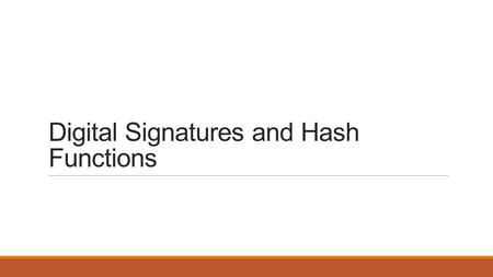 Digital Signatures and Hash Functions. Digital Signatures.