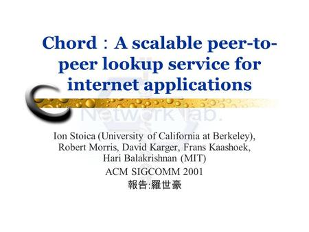 Chord:A scalable peer-to-peer lookup service for internet applications