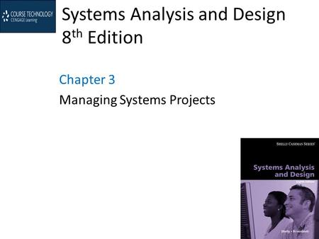 Systems Analysis and Design 8 th Edition Chapter 3 Managing Systems Projects.